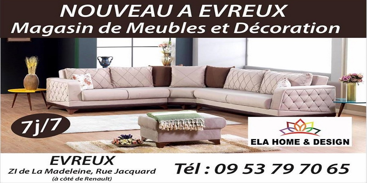 ela home design evreux qualit et prix abordable tu sais que tu viens de gagner. Black Bedroom Furniture Sets. Home Design Ideas